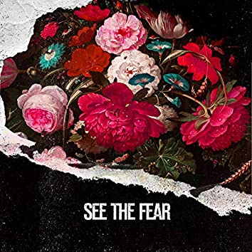 See the Fear