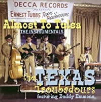 Almost To Tulsa: The Instrumentals by The Texas Troubadours (2008-09-05)