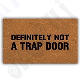 Funny Doormat for Indoor Outdoor - Definitely Not A Trap Door Entrance Floor Mat Funny Doormat Machine Washable Rug Non Slip Mats 30 by 18 Inch