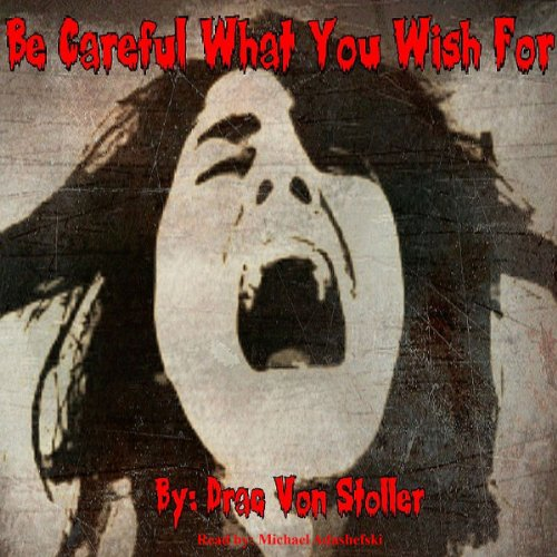Be Careful What You Wish For audiobook cover art