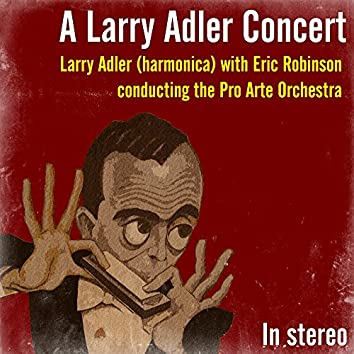 A Larry Adler Concert