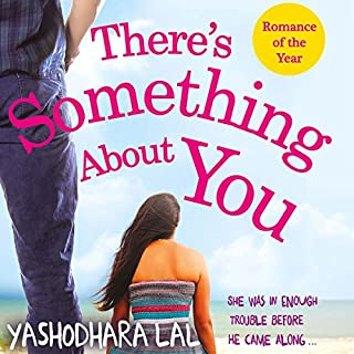 There's Something About You                   Written by:                                                                                                                                 Yashodhara Lal                               Narrated by:                                                                                                                                 Rinki Singhvi                      Length: 9 hrs and 18 mins     10 ratings     Overall 4.3