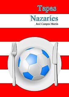 Tapas Nazaríes: Conoce las 150 Tapas de los mejores Futbolistas de la Historia del Granada C.F. (1.931-Hoy) (Spanish Edition)