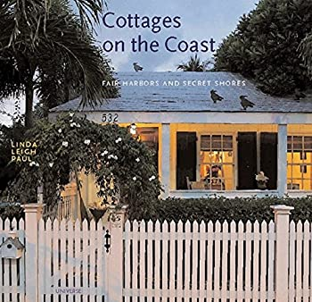 Cottages on the Coast: Fair Harbors and Secret Shores