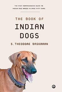 The Book of Indian Dogs [Jul 31, 2017] Baskaran, Theodore S.