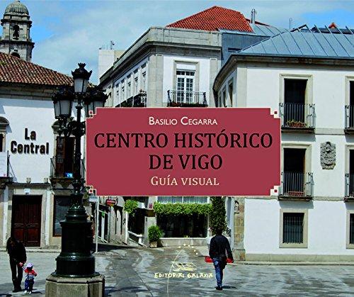 Centro historico de vigo. Guia visual: Guía visual: 109 (Varios)