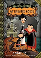 Araminta Spookie 1: My Haunted House (Araminta Spookie, 1)