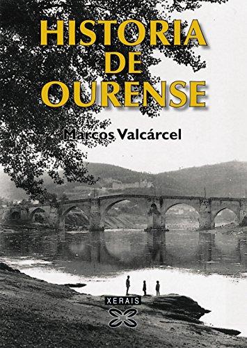 Historia de Ourense (Obras De Referencia-xerais Universitaria-historia E Xeografia)