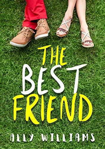 The Best Friend: A Young Adult Romance Story (English Edition)