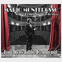 MARIO MONTEROSSO & THE - FUI E SONO EDDIE REDMOUNT (1 CD)