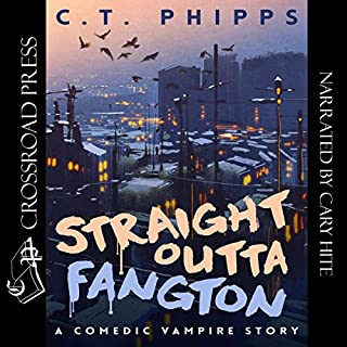 Straight Outta Fangton     A Comedic Vampire Story              By:                                                                                                                                 C. T. Phipps                               Narrated by:                                                                                                                                 Cary Hite                      Length: 7 hrs and 27 mins     1 rating     Overall 3.0