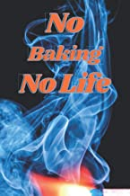 No Baking No Life: Baking journal Notebook for Women - Funny Cute Gift For Baking Lovers