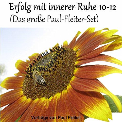 Erfolg mit innerer Ruhe 10-12 (Das große Paul-Fleiter-Set) Titelbild
