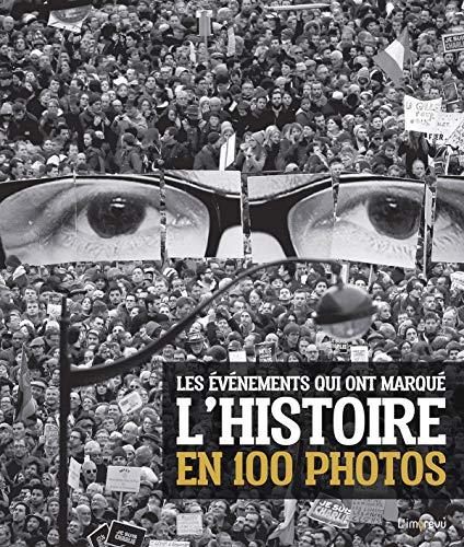 Les événements qui ont marqué l'Histoire en 100 photos PDF Books