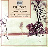 Karlowicz/Chopin:Polish Songs/