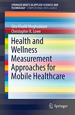 Health and Wellness Measurement Approaches for Mobile Healthcare (SpringerBriefs in Applied Sciences and Technology)