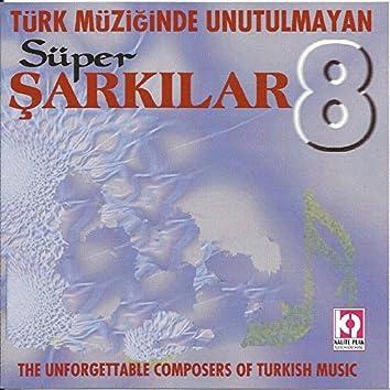 Türk Müziğinde Unutulmayan Süper Şarkılar, Vol.8