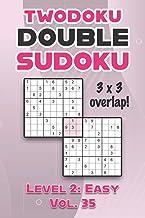 Twodoku Double Sudoku 3 x 3 Overlap Level 2: Easy Vol. 35: Play Sensei Sudoku With Solutions 9x9 Nine Numbers Grid Easy Le...