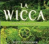 La Wicca - Guide de pratique individuelle - Livre audio 3 CD