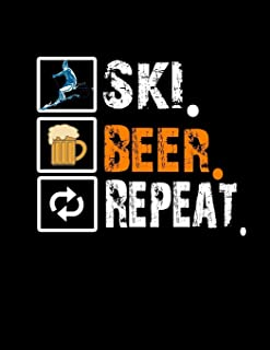 Ski. Beer. Repeat.: Ski Beer Repeat Skiing Blank Sketchbook to Draw and Paint (110 Empty Pages, 8.5