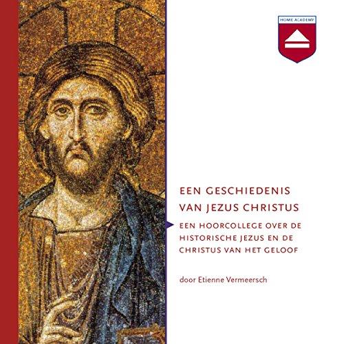 Een geschiedenis van Jezus Christus audiobook cover art