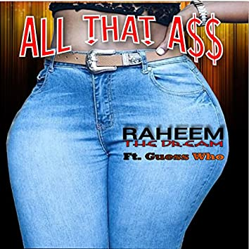All That A$$ (feat. Guess Who)