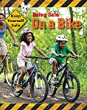 Being Safe On A Bike (Keep Yourself Safe, Band 2) - Honor Head