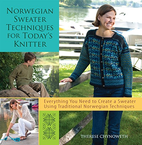 Chynoweth, T: Norwegian Sweater Techniques for Today's Knitt
