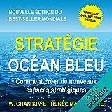 Stratégie Océan Bleu - Comment créer de nouveaux espaces stratégiques - 14,95 €