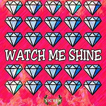 Watch Me Shine