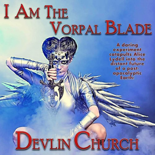 I Am the Vorpal Blade audiobook cover art