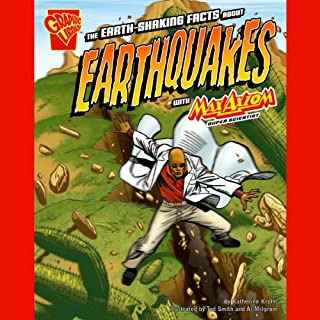 The Earth-Shaking Facts about Earthquakes with Max Axiom, Super Scientist audiobook cover art