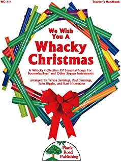 We Wish You A Whacky Christmas - A Whacky Collection Of Seasonal Songs For Boomwhackers And Other Joyous Instruments - Kit with CD