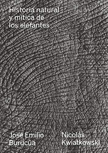Historia natural y mítica de los elefantes (Fuera de serie nº 1) (Spanish Edition)