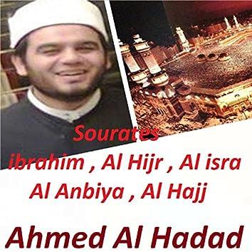 Sourates ibrahim , Al Hijr , Al isra , Al Anbiya , Al Hajj (Quran)