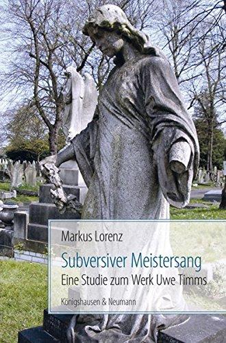 Subversiver Meistersang: Eine Studie zum Werk Uwe Timms