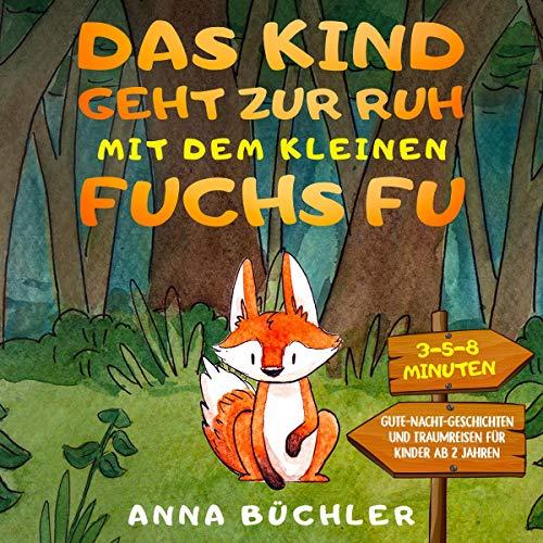 Das Kind geht zur Ruh mit dem kleinen Fuchs Fu Titelbild