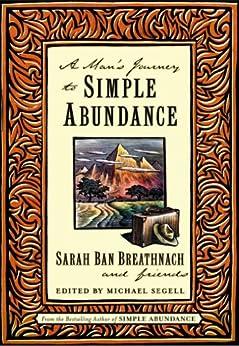 A Man's Journey to Simple Abundance by [Sarah Ban Breathnach, Friends, Michael Segell]