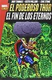 El Poderoso Thor. El Fin De Los Eternos (Marvel Gold)