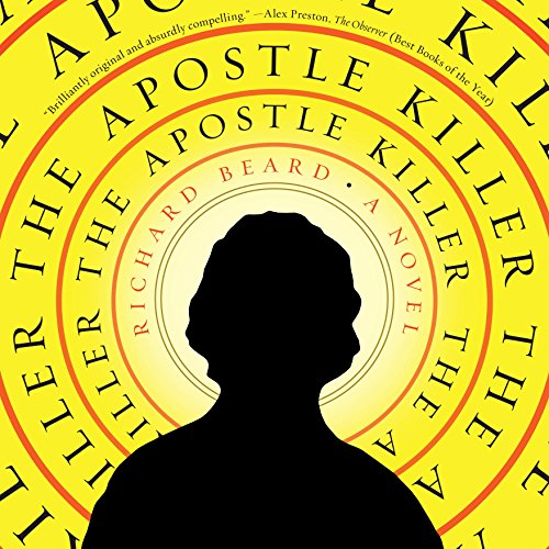 The Apostle Killer                   By:                                                                                                                                 Richard Beard                               Narrated by:                                                                                                                                 Jon Lindstrom                      Length: 11 hrs and 1 min     10 ratings     Overall 3.8