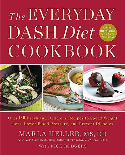 The Everyday DASH Diet Cookbook: Over 150 Fresh and Delicious Recipes to Speed Weight Loss, Lower Blood Pressure, and… 3