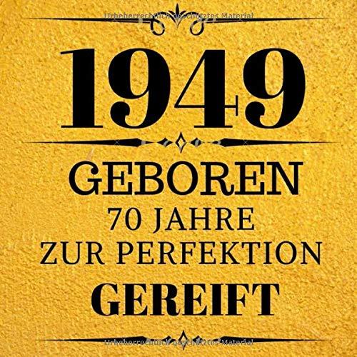 1949 Geboren 70 Jahre Zur Perfektion Gereift: Geschenkidee 70. Geburtstag Gästebuch   70 Jahre...