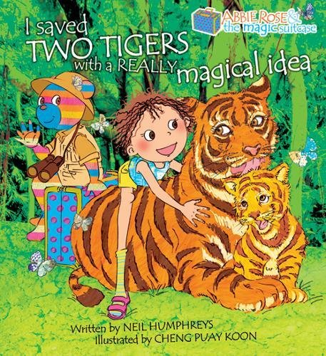 Abbie Rose and the Magic Suitcase: I saved two tigers with a really magical idea (Abbie Rose &/Magic Suitcase)