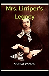 Mrs. Lirriper's Legacy Charles Dickens (novel, historical fiction, Classics, Literature, Story) [Annotated]