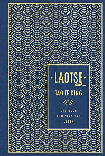 Tao te king: Das Buch vom Sinn und Leben: Leinen mit Goldprägung