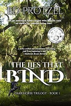 The Lies That Bind (DarkHorse Trilogy Book 1) by [Ed Protzel]