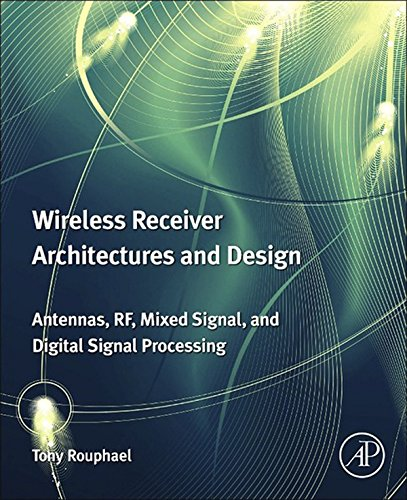 Wireless Receiver Architectures and Design: Antennas, RF, Synthesizers, Mixed Signal, and Digital Signal Processing (English Edition)