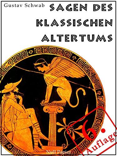 Sagen des klassischen Altertums: Illustrierte Fassung (Märchen bei Null Papier)