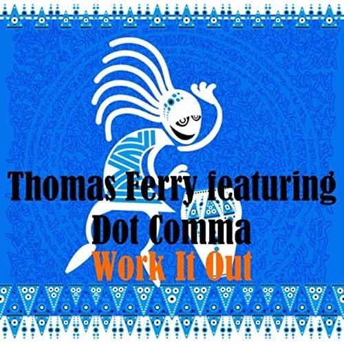 Thomas Ferry Feat. Dot Comma