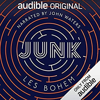 Junk                   By:                                                                                                                                 Les Bohem                               Narrated by:                                                                                                                                 John Waters                      Length: 10 hrs and 37 mins     8,387 ratings     Overall 3.3
